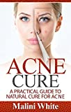 Acne Cure: A Practical Guide to Natural Cure for Acne : Through Herbs, Salves, Essential Oils and Other Natural Remedies (English Edition)