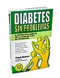 Diabetes Sin Problemas: el control de la Diabetes con la ayuda del poder del metabolism
